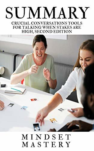 Summary : Crucial Conversations Tools for Talking When Stakes Are High, Second Edition