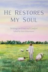 He Restores My Soul: Writings on Cross and Comfort