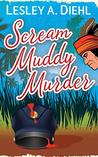 Scream Muddy Murder (Big Lake Murder Mysteries Book 3)