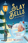 Slay Bells (A Christmas Village Mystery #1)