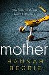 Mother by Hannah Begbie