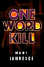 One Word Kill (Impossible Times, #1) by Mark Lawrence