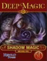 Deep Magic 10: Shadow Magic