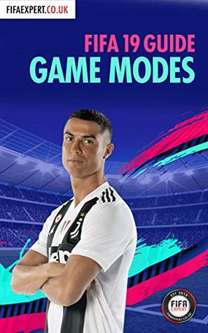 FIFA 19 Game Modes Guide: Tips for all Game Modes (Including 1 secret one!) (FIFA Game Modes Guide Book 2)