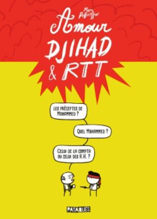 Amour, Djihad & RTT