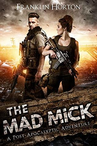Book One of The Mad Mick Series - Franklin Horton