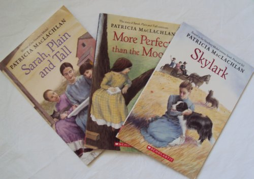 Patricia Maclachlan Books : Sarah, Plain and Tall, More Perfect Than the Moon, Skylark (Book Sets for Kids : Grade 3 - 4)