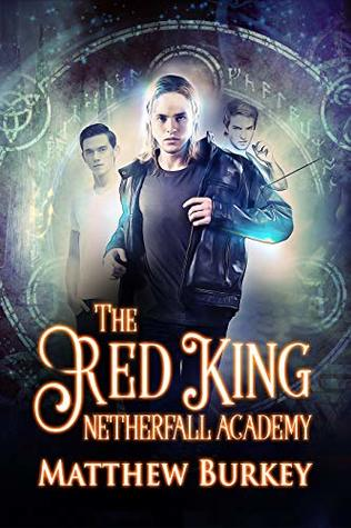 Netherfall Academy: The Red King (Netherfall Academy #2)