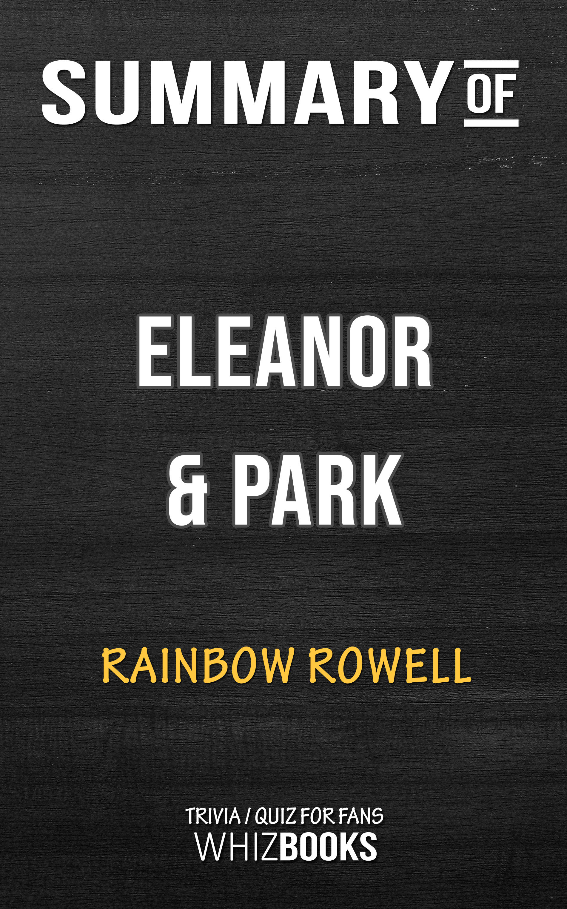 Summary of Eleanor  Park by Rainbow Rowell | Trivia/Quiz for Fans