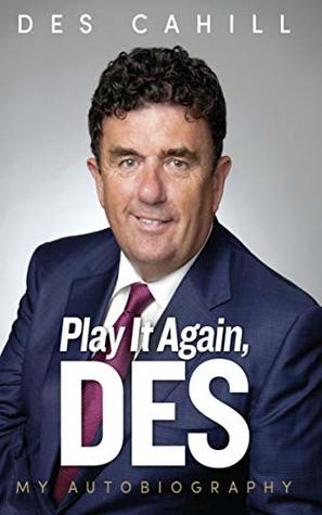 Play It Again, Des by Des Cahill