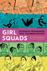 Girl Squads: 20 Female Friendships That Changed History