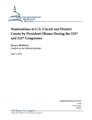 Nominations to U.S. Circuit and District Courts by President Obama During the 111th and 112th Congresses