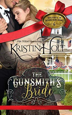 The Gunsmith's Bride (Holidays in Mountain Home Book 6)