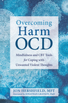 Overcoming Harm OCD: Mindfulness and CBT Tools for Coping with Unwanted Violent Thoughts