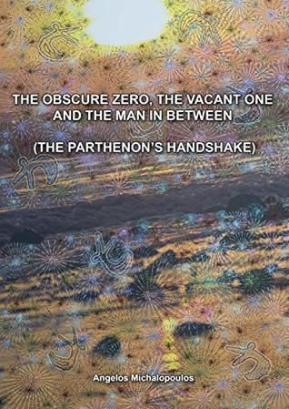 The obscure zero, the vacant one and the man in between: THE PARTHENON'S HANDSHAKE