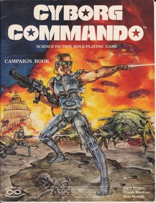 Cyborg Commando: Science Fiction Role-playing Game - Campaign Book