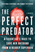 The Perfect Predator by Steffanie Strathdee