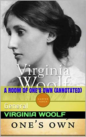 A Room Of One's Own (annotated): General