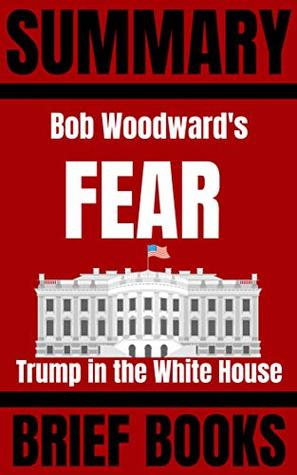 Summary: Bob Woodward's Fear: Trump in the White House