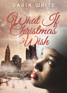 My What if Christmas Wish