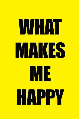 What makes me happy: Write Down What You Are Thanksful For Daily