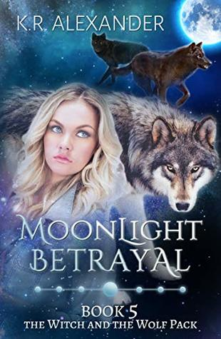 Moonlight Betrayal (The Witch and the Wolf Pack #5)