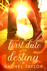 First Date with Destiny (The Destiny Collection, #1)