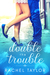 Double the Trouble (The Destiny Collection, #3)