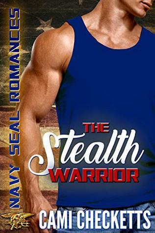 The Stealth Warrior (Navy SEAL Romances 2.0, #4)