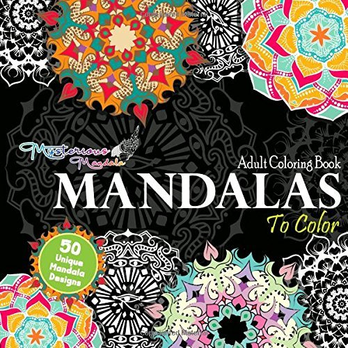 Mandala Coloring Book: 8.5 x 8.5, 50 Unique Mandala Designs and Stress Relieving Patterns for Adult Relaxation, Meditation, and Happiness Magnificent ... So Much More by Mysterious Mandala (Volume 1)