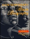 Contemporary Black Biography: A Bio-Bibliographical Guide to Current Writers in Fiction, General Nonfiction, Poetry, Journalism, Drama, Motion Pictures, Television, and Other Fields