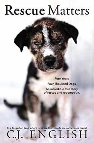 Rescue Matters: 4 Years. 4 Thousand Dogs. An incredible true story of rescue and redemption.