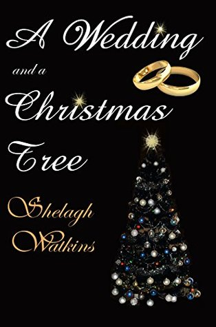 A Wedding and a Christmas Tree (Christmas Stories Book 2)