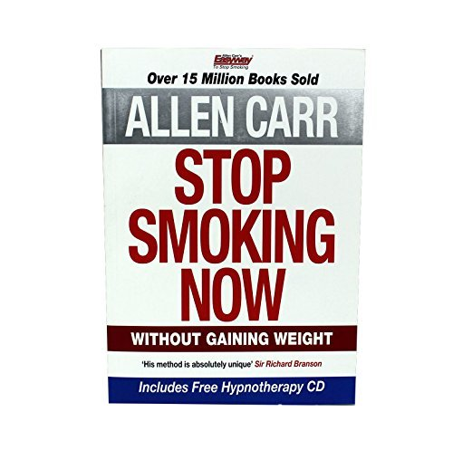 Stop Smoking Now Without Gaining Weight - Includes Free Hypnotherapy CD