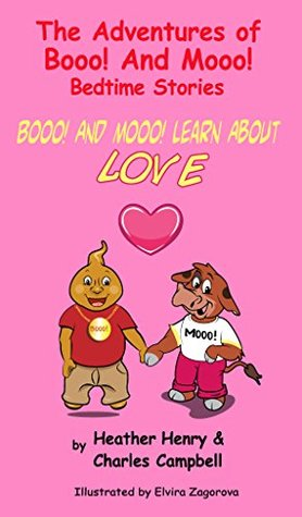 Booo! And Mooo! Learn About Love (The Adventures Of Booo! And Mooo! Bedtime Stories Book 12017)