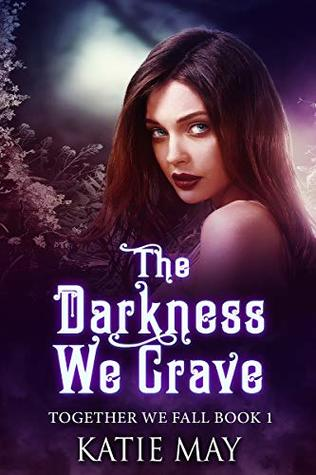 The Darkness We Crave (Together We Fall, #1)