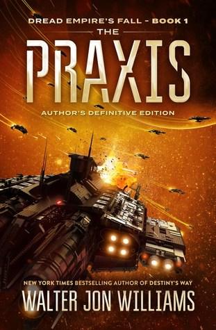 The Praxis (Dread Empire's Fall, #1)