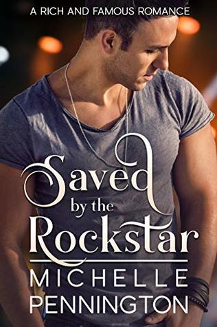 Saved-by-the-Rockstar-Rich-and-Famous-Romance-Book-1-Michelle-Pennington
