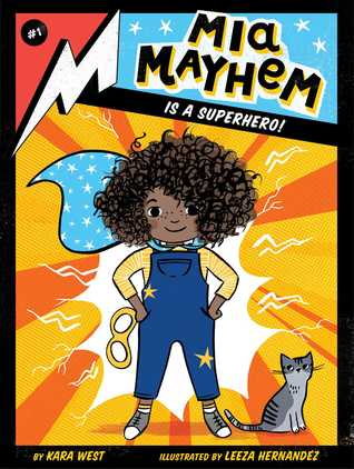 Mia Mayhem Is a Superhero! by Kara West