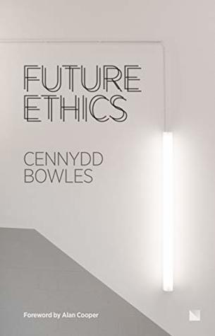 Future Ethics by Cennydd Bowles