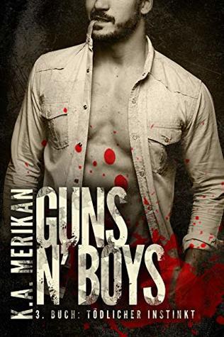 Guns n' Boys: Tödlicher Instinkt (Guns n' Boys DE 3)