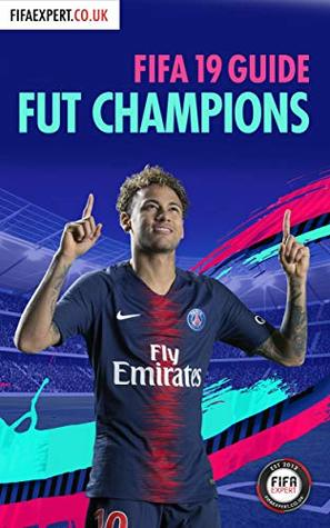 FIFA 19 FUT Champions Guide: A Complete Walk-through of Tips for FUT Champions & Weekend League (FIFA FUT Champions Guide Book 2)