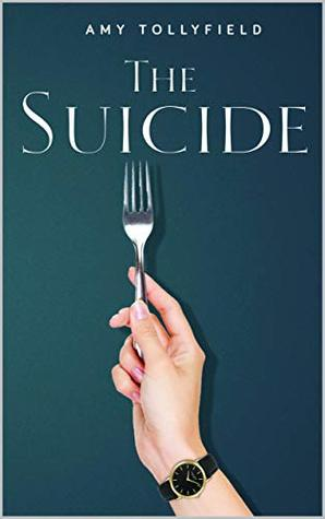The Suicide by Amy Tollyfield