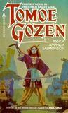 Tomoe Gozen  (Tomoe Gozen #1)