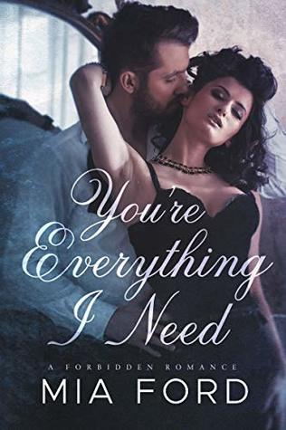 You're Everything I Need by Mia Ford