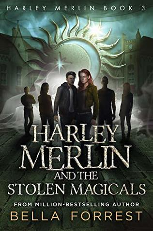 Harley Merlin and the Stolen Magicals (Harley Merlin #3)