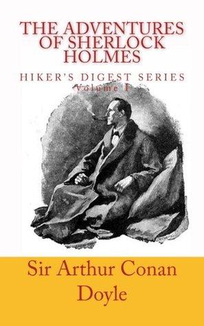 The Adventures of Sherlock Holmes (Hiker's Digest) (Volume 1)