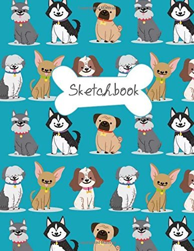 Sketchbook: Cute Dog Sketchbook for Kids,Girls,Boy,Journal Sketchpad 100+ Pages of Size 8.5 x 11 extra large Blank Paper for Drawing,Doodling or ... For Kids) (Volume 4) (Sketchbook for Girls)
