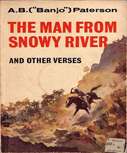 The Man from Snowy River and other Verses - Andrew B. Paterson (ANNOTATED) Original Content of First Edition