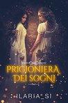 Prigioniera dei sogni